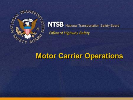 Office of Highway Safety Motor Carrier Operations.