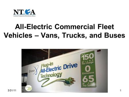 3/31/111 All-Electric Commercial Fleet Vehicles – Vans, Trucks, and Buses.