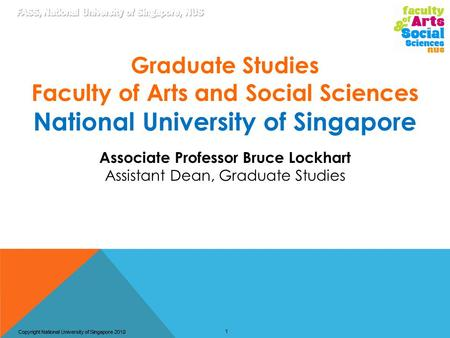 Copyright National University of Singapore 2012Copyright National University of Singapore 2010 1 Graduate Studies Faculty of Arts and Social Sciences National.