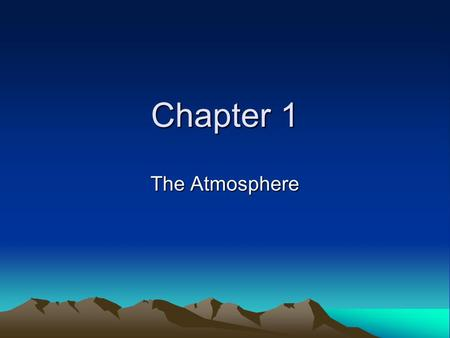 Chapter 1 The Atmosphere.