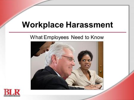 Workplace Harassment What Employees Need to Know.