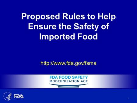 Proposed Rules to Help Ensure the Safety of Imported Food  1.