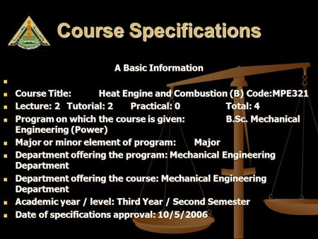 Course Specifications A Basic Information Course Title: Heat Engine and Combustion (B) Code:MPE321 Course Title: Heat Engine and Combustion (B) Code:MPE321.