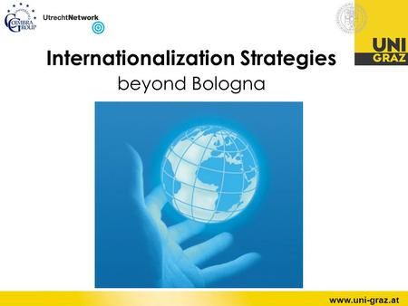 Page 1 www.uni-graz.at Internationalization Strategies beyond Bologna.
