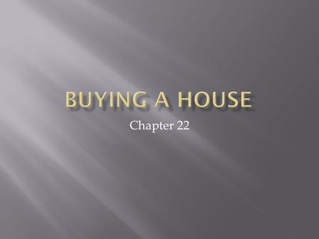 Chapter 22.  Market Value— the highest price that the property will bring on the market; what a ready buyer and seller would agree upon as the price.