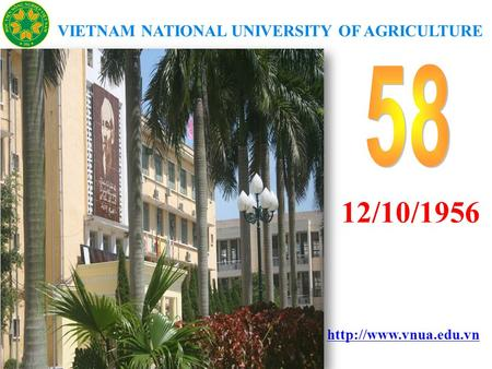 12/10/1956 VIETNAM NATIONAL UNIVERSITY OF AGRICULTURE.