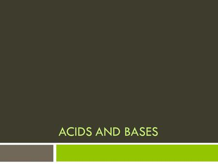 ACIDS AND BASES. Acids  Acidic solutions contain water and hydrogen ions (H+)