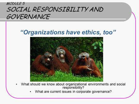 MODULE 5 SOCIAL RESPONSIBILITY AND GOVERNANCE