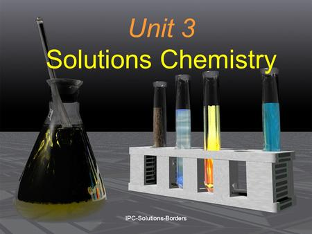 Unit 3 Solutions Chemistry
