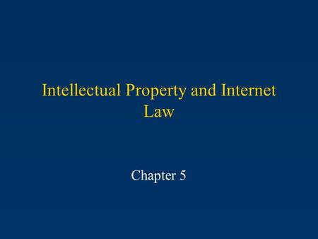 Intellectual Property and Internet Law