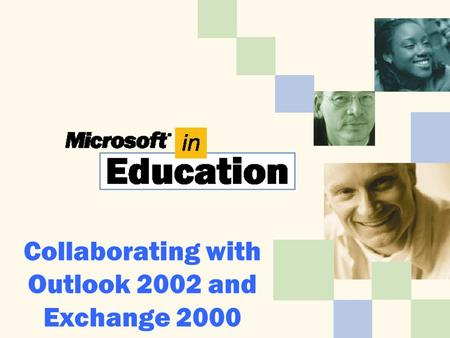Collaborating with Outlook 2002 and Exchange 2000.