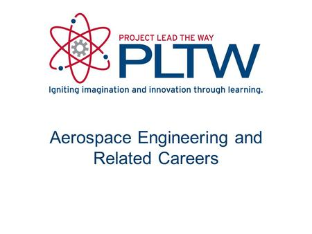 Aerospace Engineering and Related Careers. Aerospace Engineering Design and manufacture of aircraft –Atmosphere-based –Space-based 55,000+ employed in.