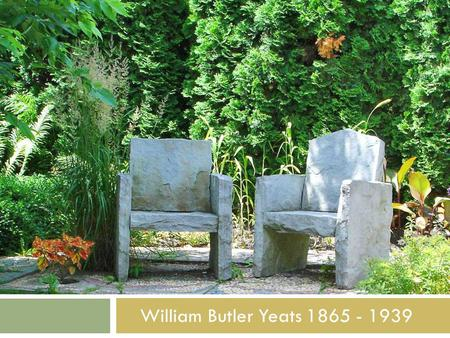 William Butler Yeats 1865 - 1939. Nobel Literature Prize in 1923  Together with Lady Gregory he founded the Irish Theatre, which was to become the Abbey.