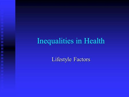 Inequalities in Health Lifestyle Factors. Lifestyle Factors Influencing Health There are many lifestyle factors influencing health in Britain. Mainly:
