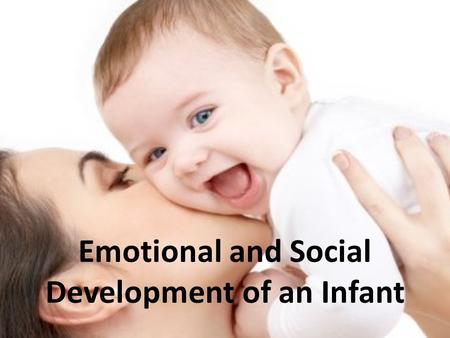 Emotional and Social Development of an Infant