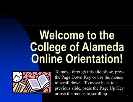 Welcome to the College of Alameda Online Orientation!