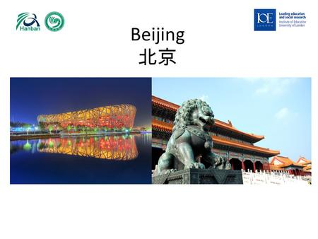 Beijing 北京. Part 1: How much do you know about Beijing? Find out how much you know about Beijing with this True or False activity (refer to document 2.