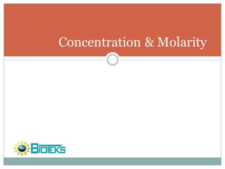 Concentration & Molarity. Concentration can be expressed as a fraction (weight/volume and volume/volume)as well as a percent (w/v % and v/v %). Concentration.