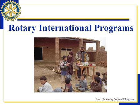 Rotary E-Learning Center – RI Programs Rotary International Programs.