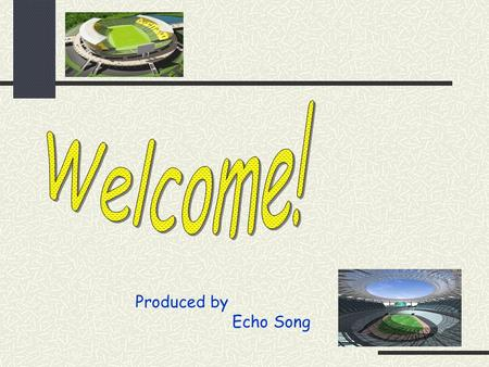Produced by Echo Song. Lesson 38 The Olympic Games.