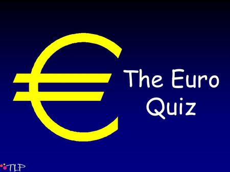 The Euro Quiz. In which year did Euro banknotes and coins first come into circulation? Euro banknotes and coins have been in circulation since 1 January.