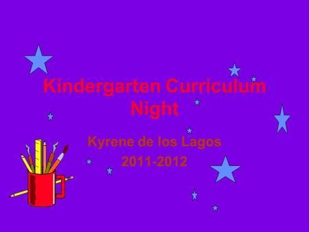 Kindergarten Curriculum Night Kyrene de los Lagos 2011-2012.