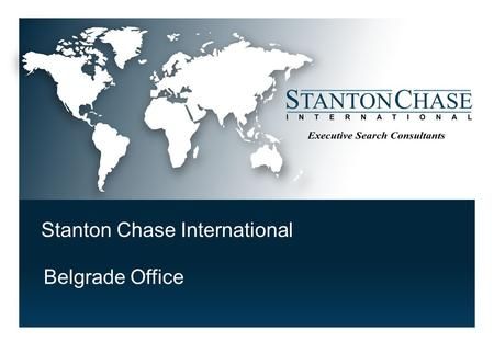 Stanton Chase International Belgrade Office.  Stanton Chase International  References  Search Process  Team SCI Belgrade 2 Table of Contents © Stanton.