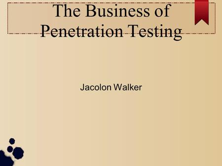 The Business of Penetration Testing