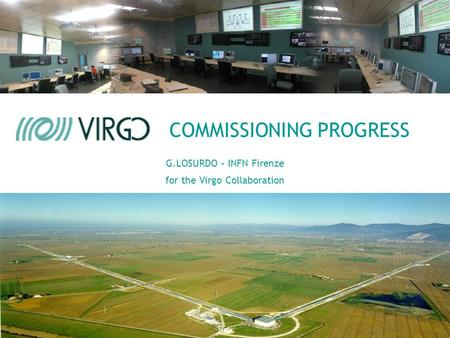 COMMISSIONING PROGRESS G.LOSURDO – INFN Firenze for the Virgo Collaboration.
