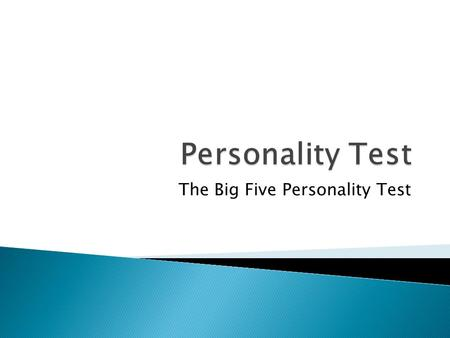 The Big Five Personality Test‏.  Extroversion results were moderately not very high which suggests you are interactive with others, quiet, assertive,