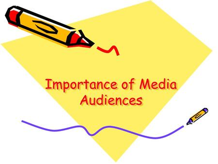 Importance of Media Audiences. Relationship between Audience and Media Product A media audience is the group of people who purchase a media product. It.