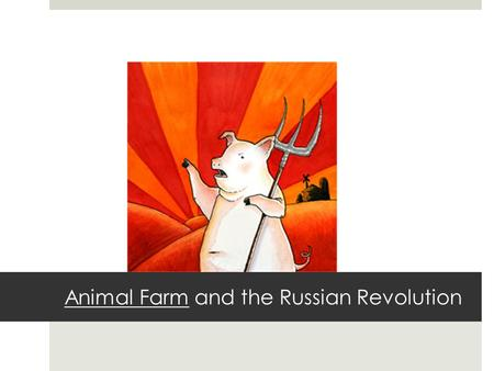 Animal Farm and the Russian Revolution. George Orwell (1903-1950)  Eric Blair  Educated at private schools  Resulted in hating the class system  disapproved.