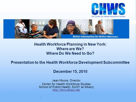 Center for Health Workforce Studies December 2010 Health Workforce Planning in New York: Where are We? Where Do We Need to Go? Presentation to the Health.