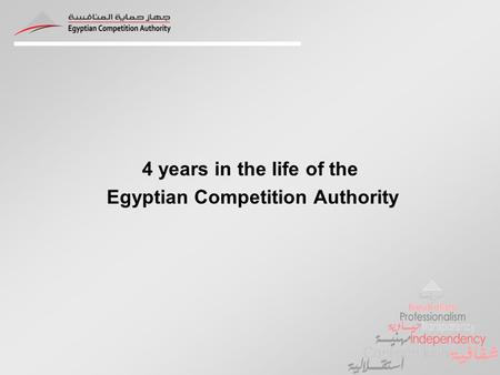 4 years in the life of the Egyptian Competition Authority.