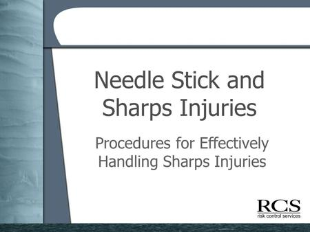 Needle Stick and Sharps Injuries