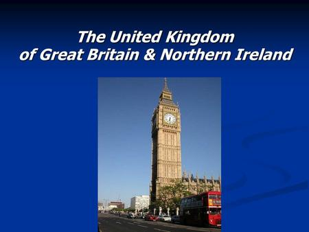Тhe United Kingdom of Great Britain & Northern Ireland.