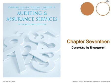 Copyright © 2006 by The McGraw-Hill Companies, Inc. All rights reserved. McGraw-Hill/Irwin 17-1 Chapter Seventeen Completing the Engagement Chapter Seventeen.