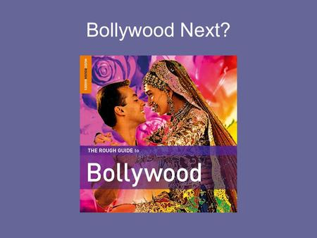 Bollywood Next?. Competence Aims International English Culture, society and literature The aims of the studies are to enable pupils to –analyse and assess.