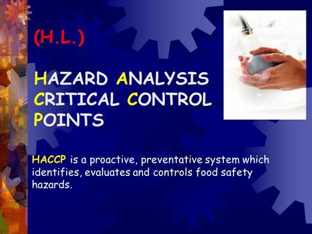 (H.L.) HAZARD ANALYSIS CRITICAL CONTROL POINTS