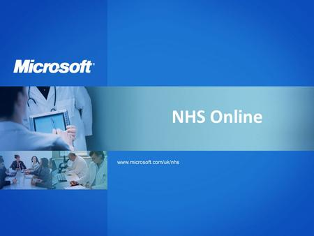 NHS Online. NHS Resource Centre: background The website first launched in September 2006 to honour three key NHS EWA deliverables: Ensure wide distribution.