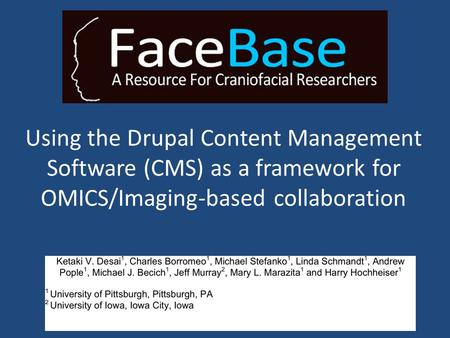 Using the Drupal Content Management Software (CMS) as a framework for OMICS/Imaging-based collaboration.
