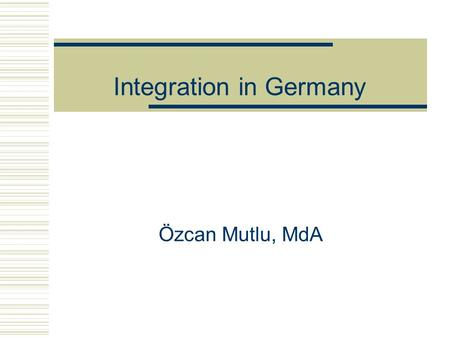 Integration in Germany Özcan Mutlu, MdA. Migration  In a globalizing world, cross-border mobility and migration are an integral element of modern societies.