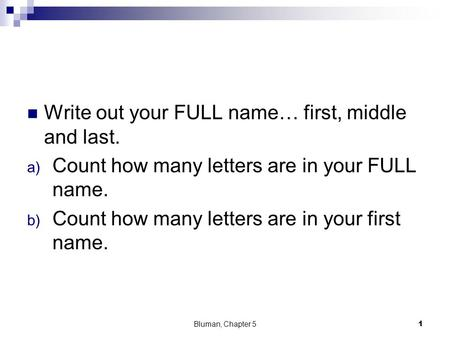 Write out your FULL name… first, middle and last.