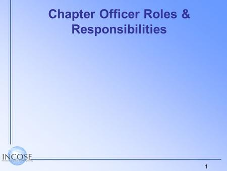1 Chapter Officer Roles & Responsibilities. 2 Chapter Officers/Leadership Team Serving on the Chapter Leadership Team is a privilege as well as a responsibility.