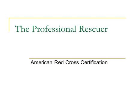 The Professional Rescuer American Red Cross Certification.