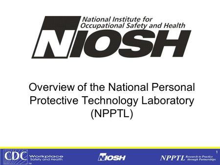 1 Overview of the National Personal Protective Technology Laboratory (NPPTL)