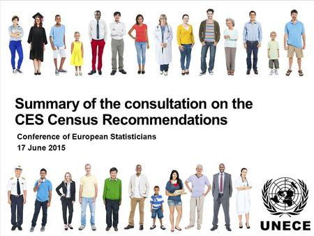 . Summary of the consultation on the CES Census Recommendations Conference of European Statisticians 17 June 2015.