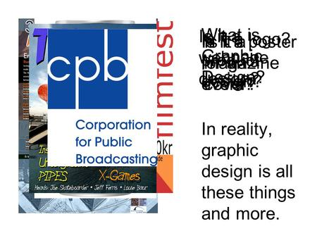 What is Graphic Design? In reality, graphic design is all these things and more. Is it a webpage design? Is it a poster for an event? Is it a product.