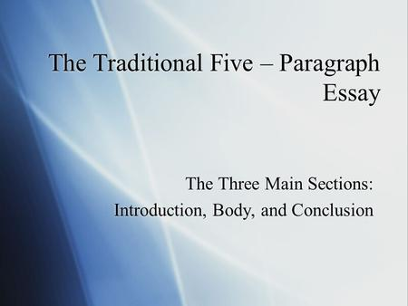 The Traditional Five – Paragraph Essay