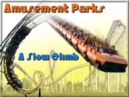 Over the past 5 years, park attendance has grown just 5.9% while revenues increased 12.5%. However, U.S. amusement parks generated an estimated $9.6 billion.